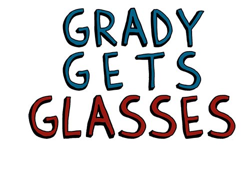 Grady Gets Glasses